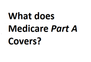 what does medicare part a covers?