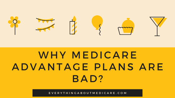Why Medicare Advantage Plans are Bad_